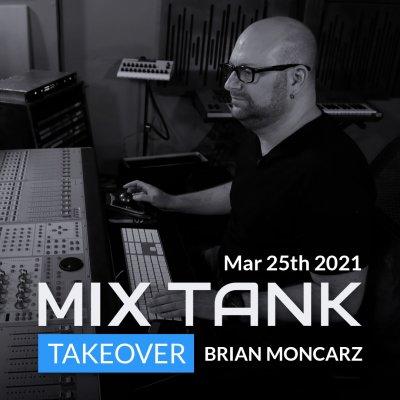 Brian Moncarz Mix Tank Takeover