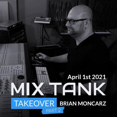 Brian Moncarz Mix Tank Takeover Part 2