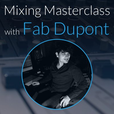 May 2016 - Fab Mixing Masterclass