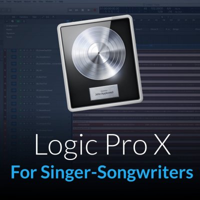 Logic Pro X For Singer Songwriters