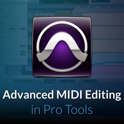 Advanced MIDI Editing in Pro Tools October 2017