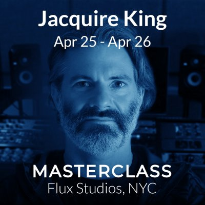 Jacquire King April 25 - April 26 2020