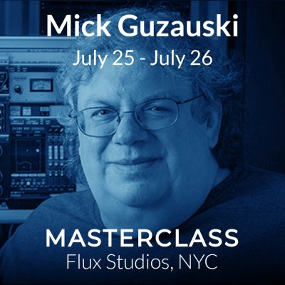 Mick Guzauski July 25 - July 26 2020
