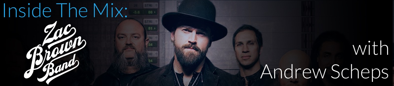 Inside The Mix: Zac Brown Band with Andrew Scheps, see how Andrew puts his touch on a mix