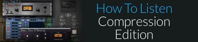 How To Listen: Compression Edition