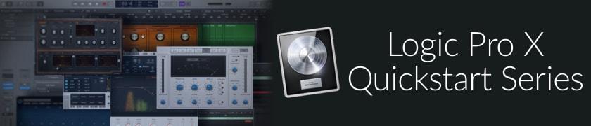 Logic Pro X Quickstart Series