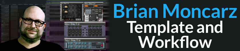 Brian Moncarz Mixing Template And Workflow