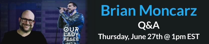 Brian Moncarz & Our Lady Peace Q&A Thursday @ 1pm EST