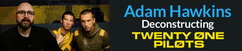 Adam Hawkins Deconstructing twenty one pilots